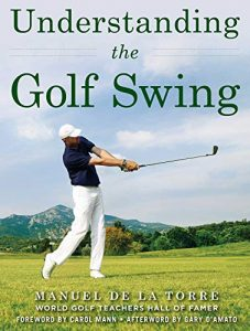 understanding the golf swing by Manuel de la Torre