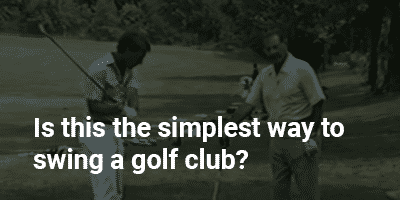 Is this the simplest way to swing a golf club?